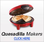 Quesadilla Makers