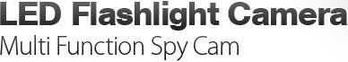 LED Flashlight Camera